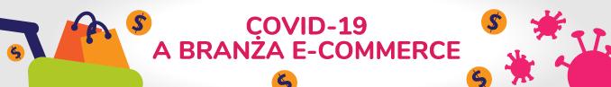 Covid-19 a branża e-commerce