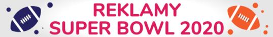 Super Bowl 2020 - najlepsze reklamy
