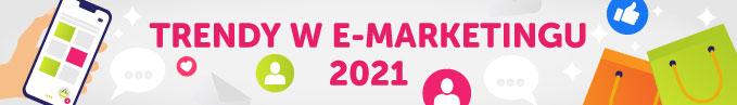 Marketing internetowy - trendy 2021